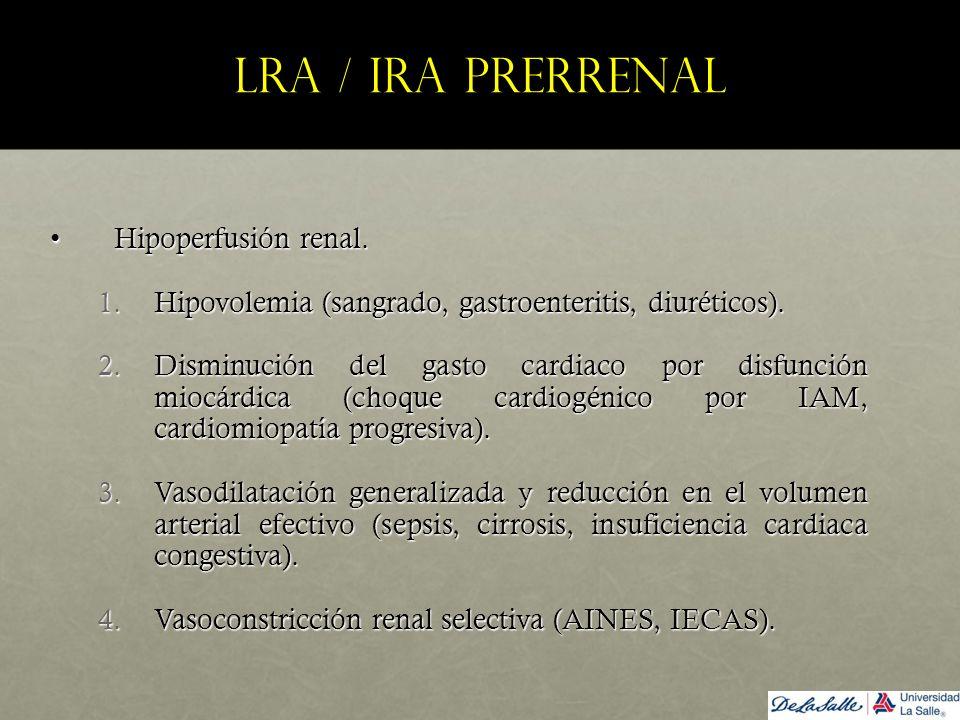 LRA / IRA prerrenal Hipoperfusión renal.