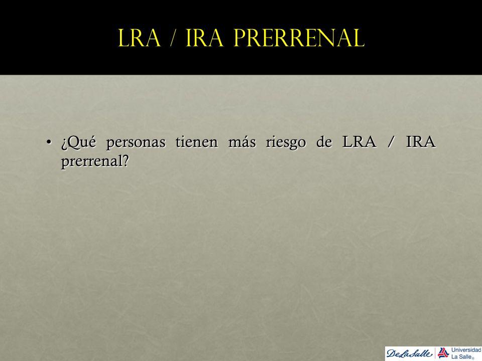 LRA / IRA prerrenal ¿Qué personas tienen más riesgo de LRA / IRA prerrenal