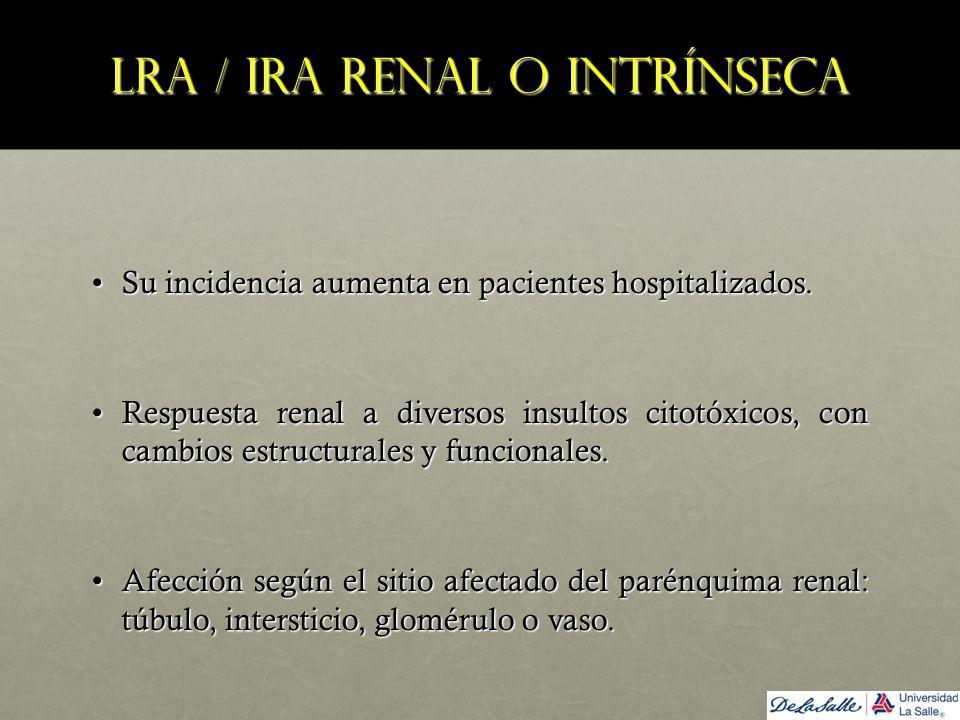 LRA / IRA renal o intrínseca