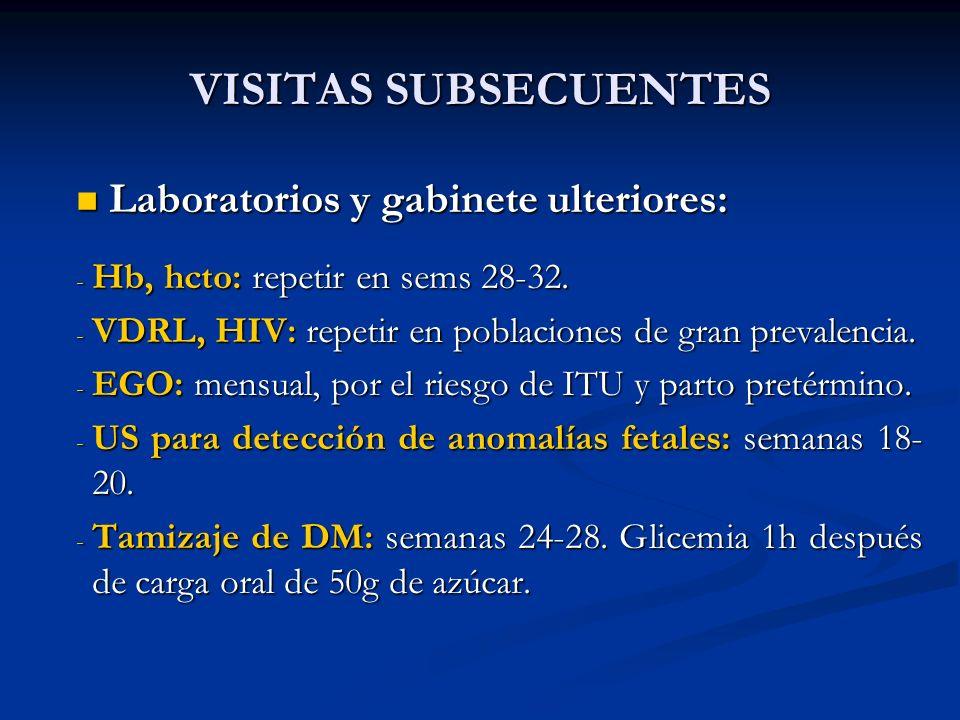 VISITAS SUBSECUENTES Laboratorios y gabinete ulteriores: