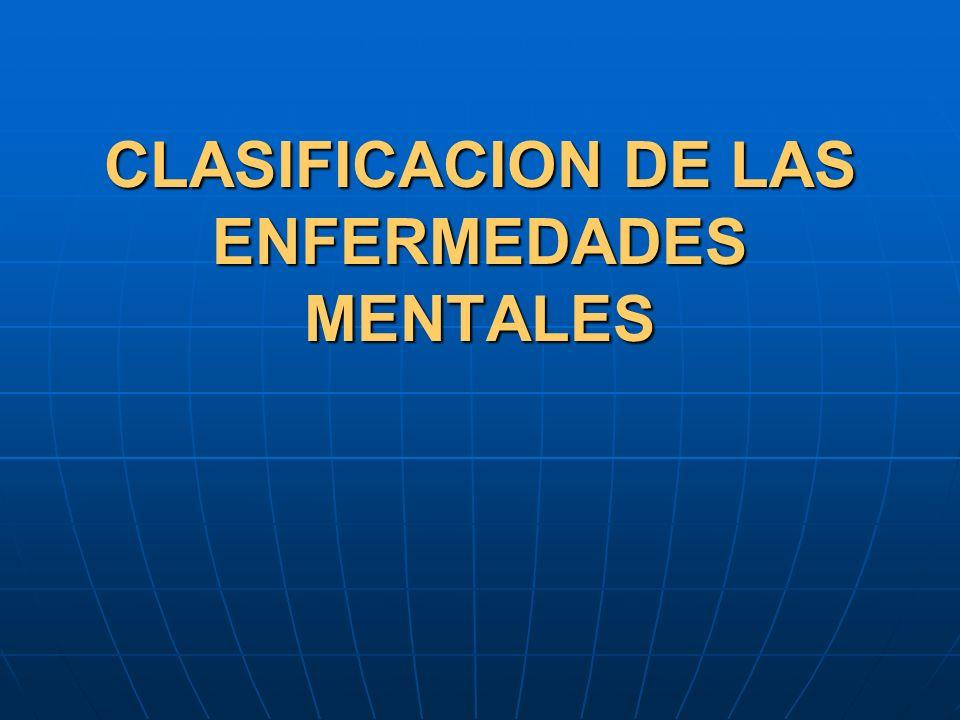 CLASIFICACION DE LAS ENFERMEDADES MENTALES
