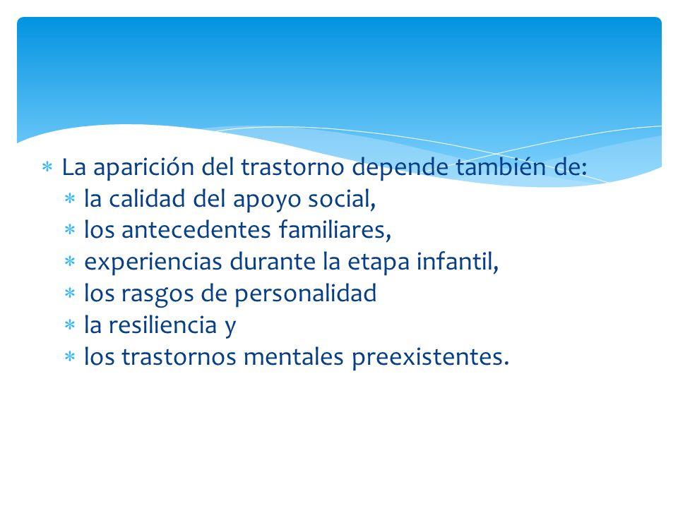La aparición del trastorno depende también de: