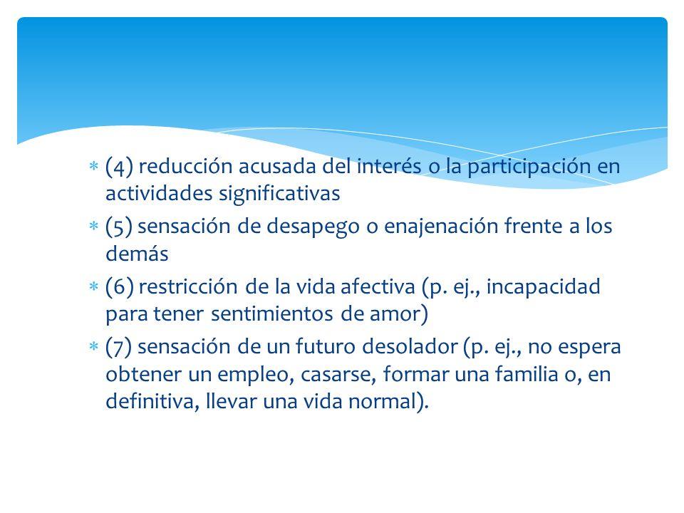 (4) reducción acusada del interés o la participación en actividades significativas
