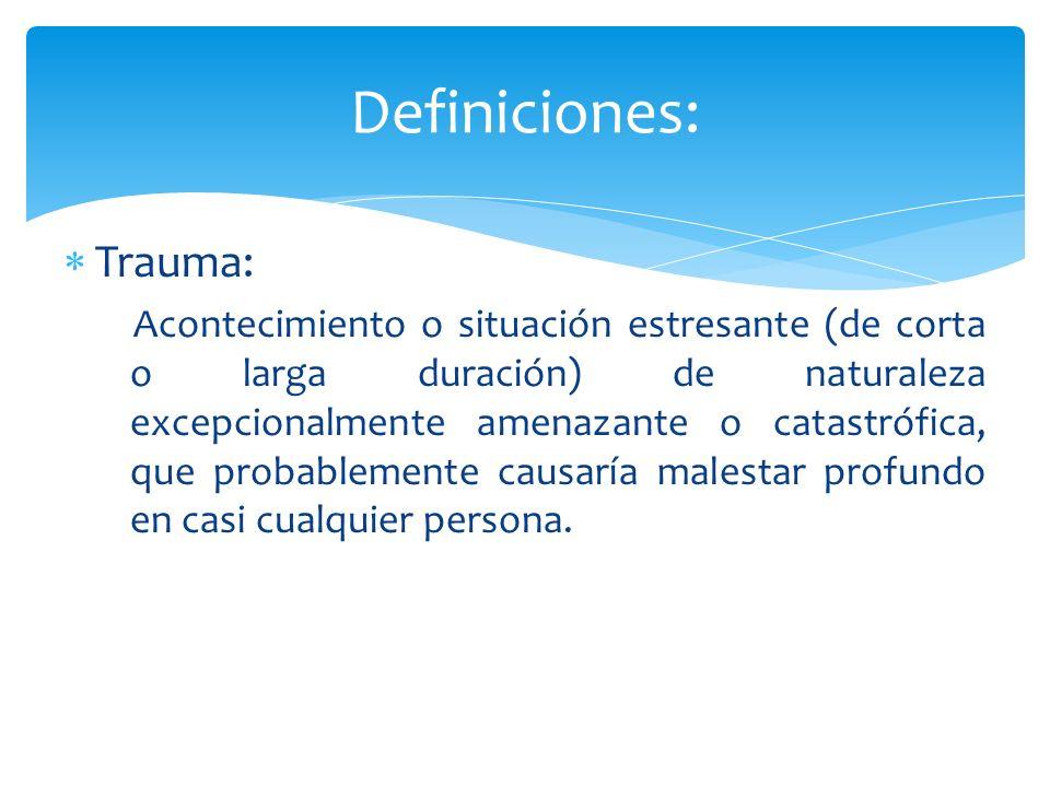 Definiciones: Trauma: