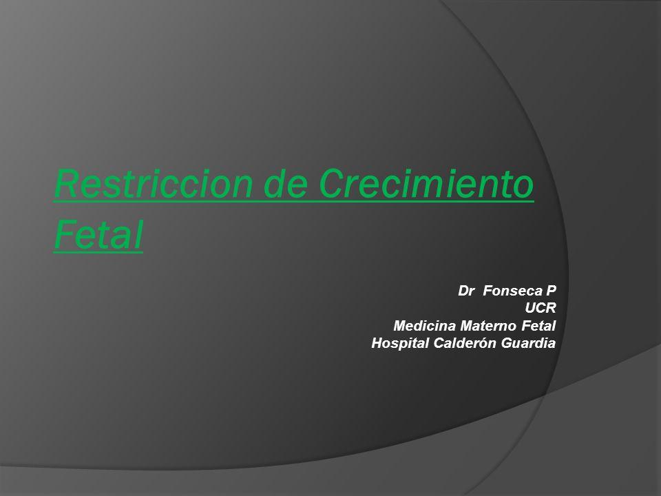 Restriccion de Crecimiento Fetal