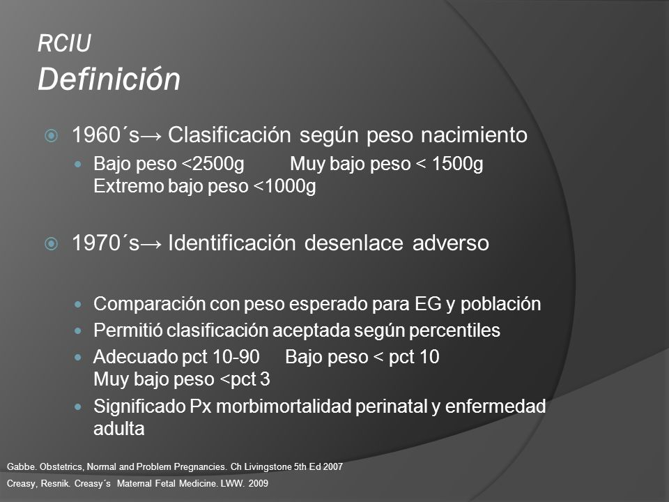 RCIU Definición 1960´s→ Clasificación según peso nacimiento