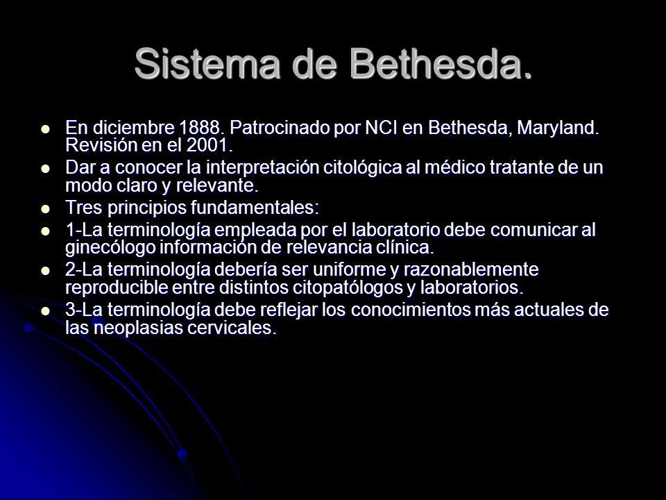 Sistema de Bethesda. En diciembre 1888. Patrocinado por NCI en Bethesda, Maryland. Revisión en el 2001.