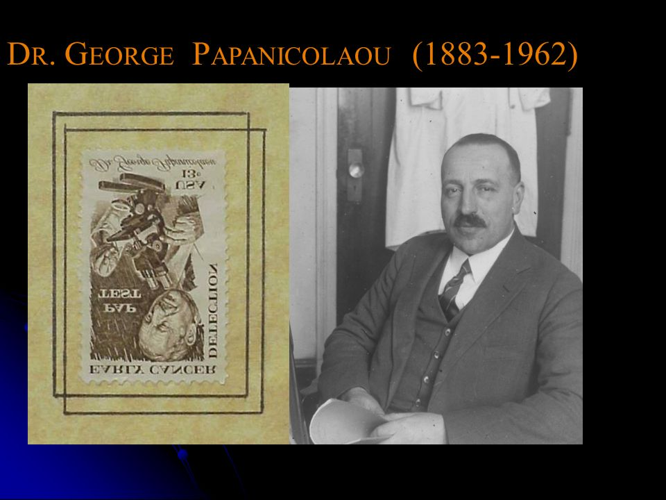 DR. GEORGE PAPANICOLAOU (1883-1962)