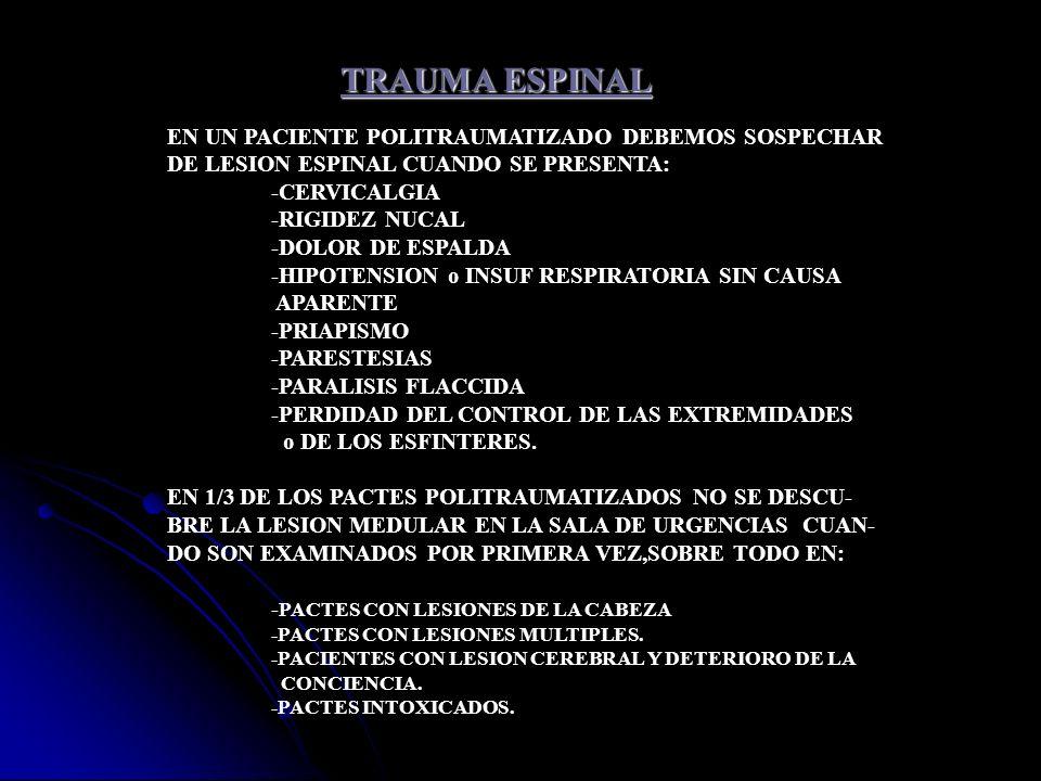 TRAUMA ESPINAL EN UN PACIENTE POLITRAUMATIZADO DEBEMOS SOSPECHAR
