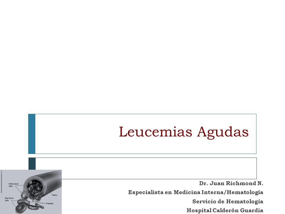 Leucemias Agudas Dr. Juan Richmond N.