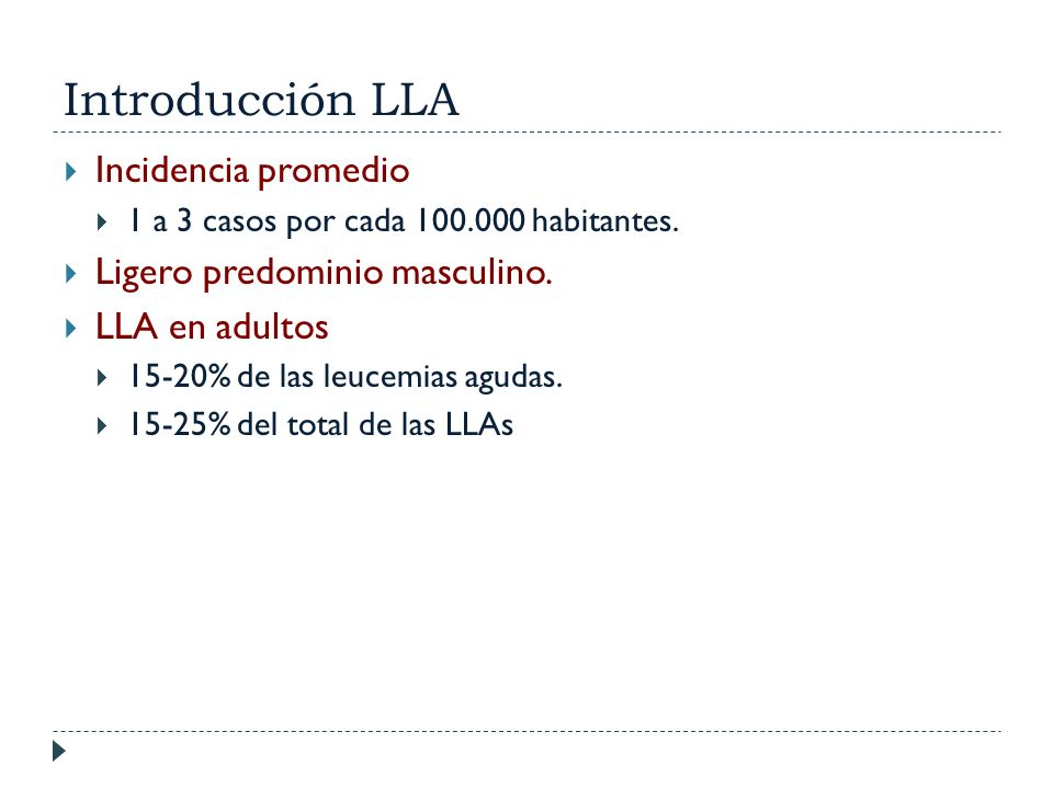 Introducción LLA Incidencia promedio Ligero predominio masculino.