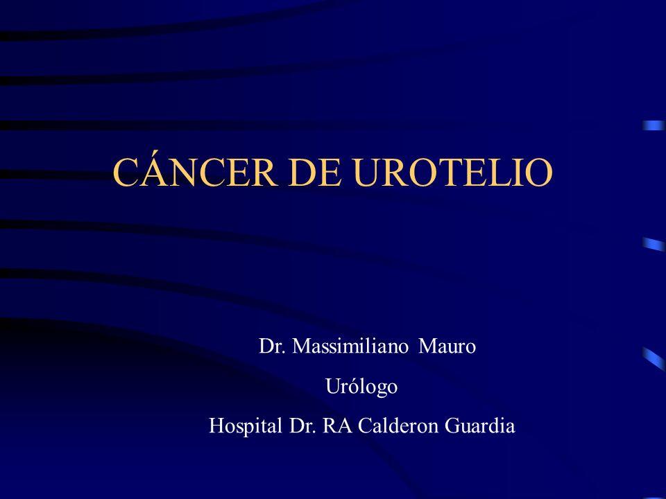 CÁNCER DE UROTELIO Dr. Massimiliano Mauro Urólogo