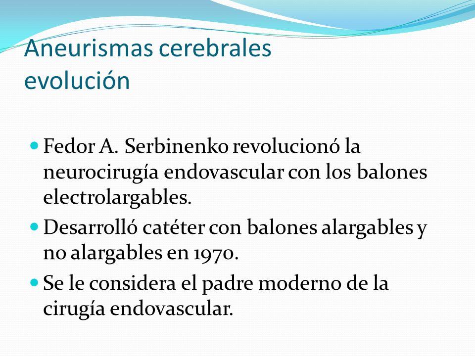 Aneurismas cerebrales evolución