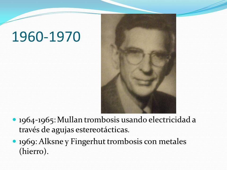 1960-19701964-1965: Mullan trombosis usando electricidad a través de agujas estereotácticas.