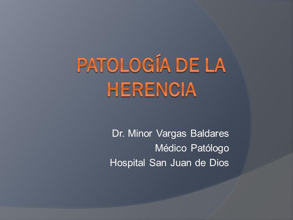 PATOLOGÍA DE LA HERENCIA