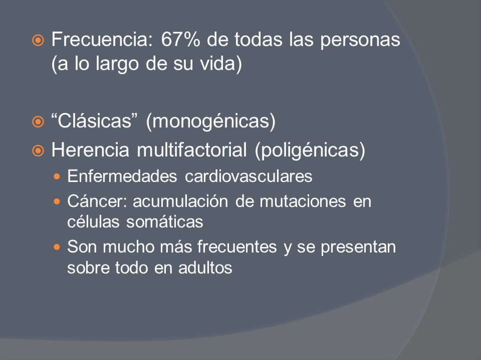 Frecuencia: 67% de todas las personas (a lo largo de su vida)