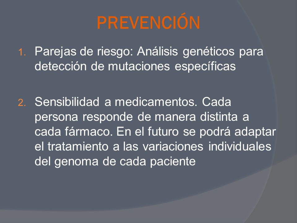 PREVENCIÓN Parejas de riesgo: Análisis genéticos para detección de mutaciones específicas.