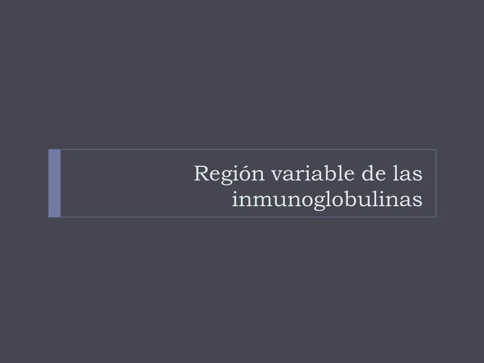 Región variable de las inmunoglobulinas