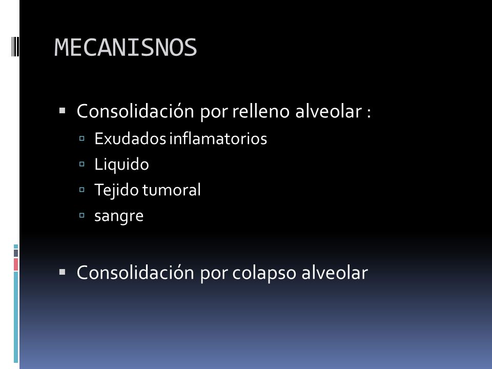 MECANISNOS Consolidación por relleno alveolar :