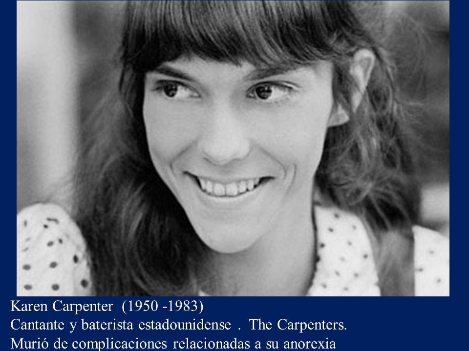 Karen Carpenter (1950 -1983) Cantante y baterista estadounidense .