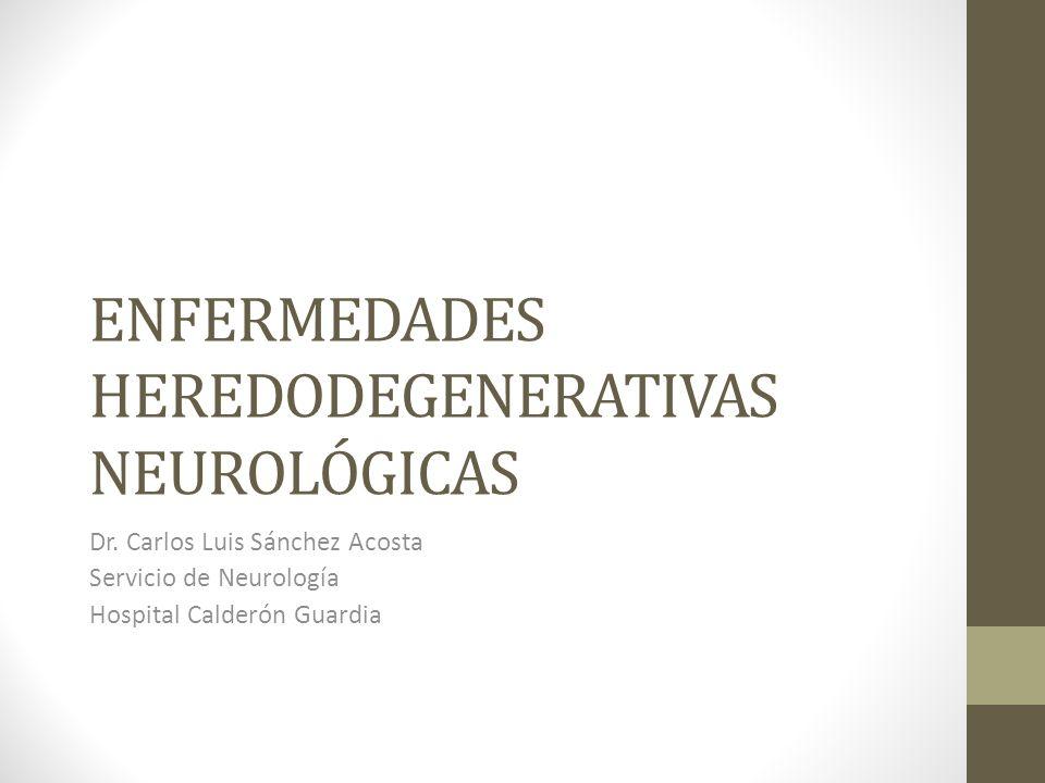 ENFERMEDADES HEREDODEGENERATIVAS NEUROLÓGICAS