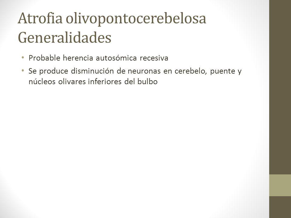 Atrofia olivopontocerebelosa Generalidades