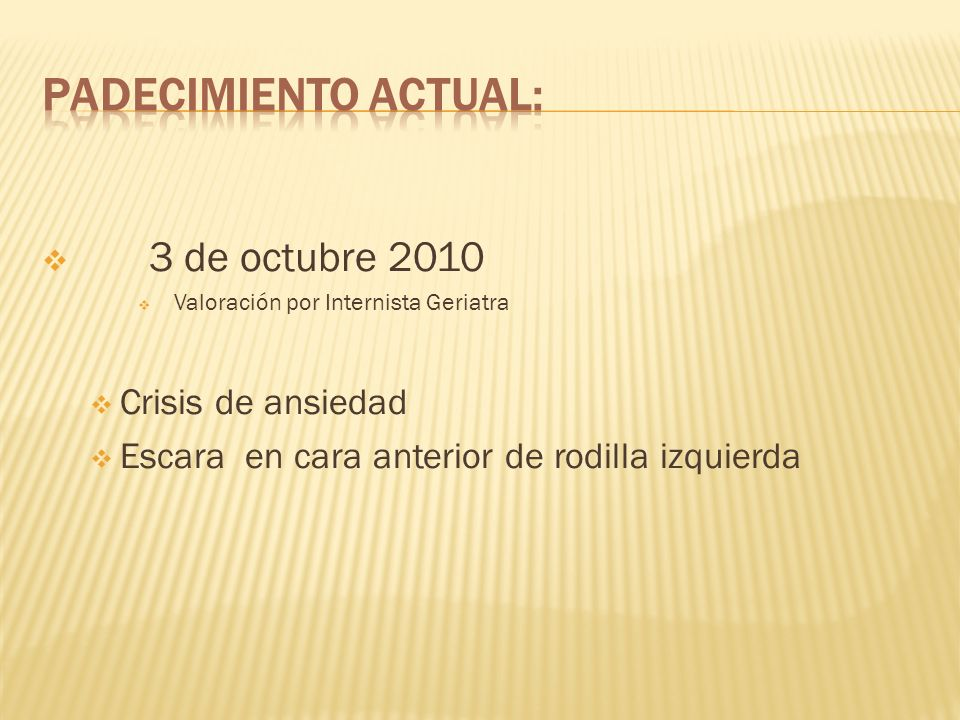 Padecimiento actual: 3 de octubre 2010 Crisis de ansiedad