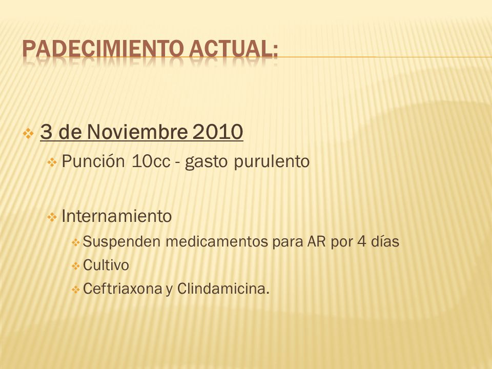 Padecimiento actual: 3 de Noviembre 2010