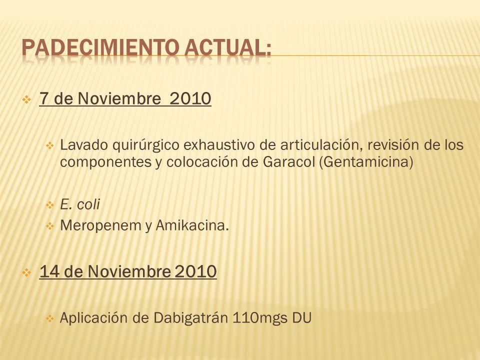 Padecimiento actual: 7 de Noviembre 2010 14 de Noviembre 2010