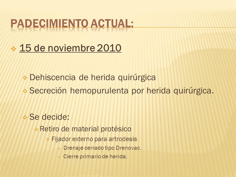 Padecimiento actual: 15 de noviembre 2010