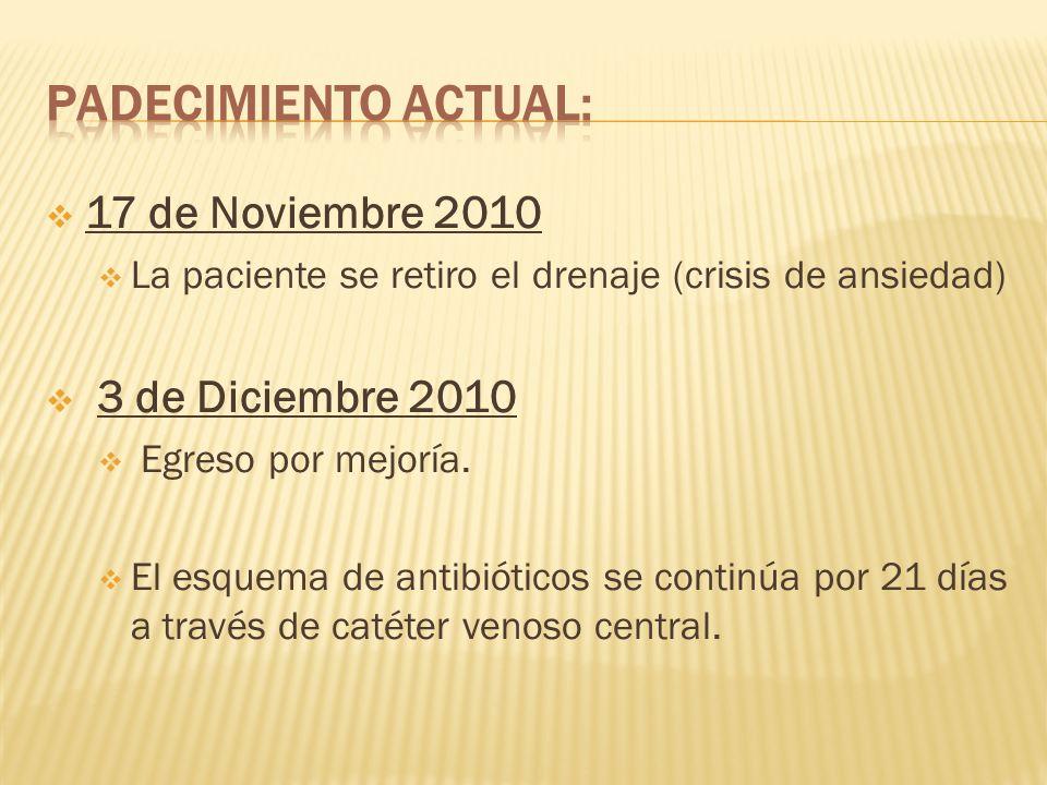 Padecimiento actual: 17 de Noviembre 2010 3 de Diciembre 2010