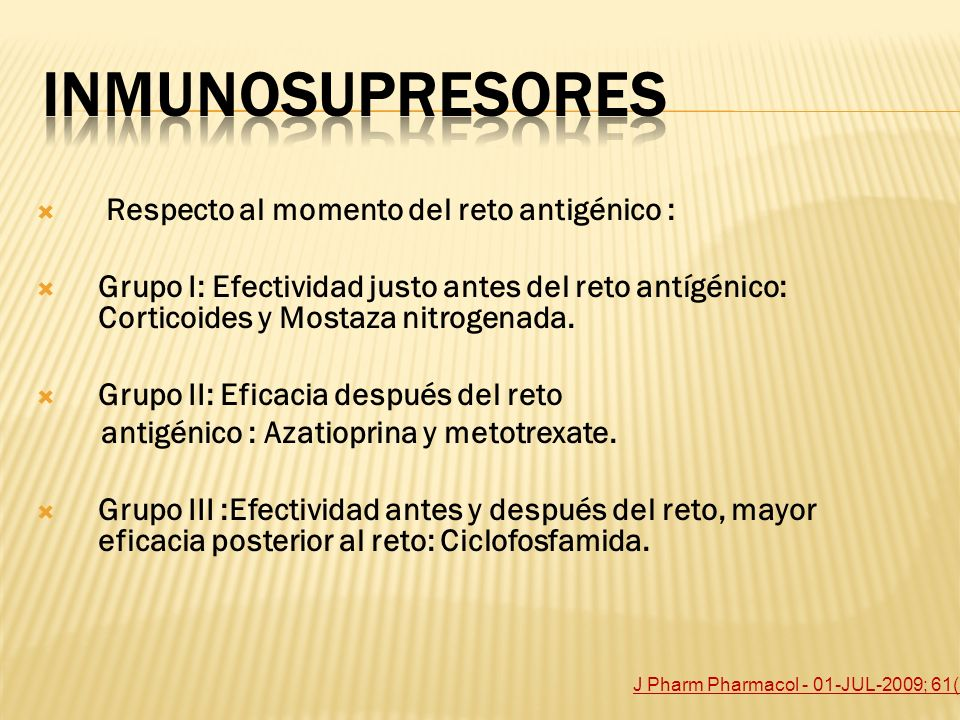 Inmunosupresores Respecto al momento del reto antigénico :