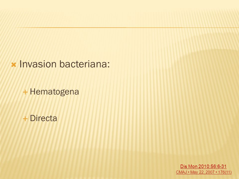 Invasion bacteriana: Hematogena Directa Dis Mon 2010;56:6-31