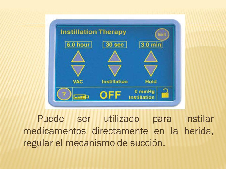 Puede ser utilizado para instilar medicamentos directamente en la herida, regular el mecanismo de succión.