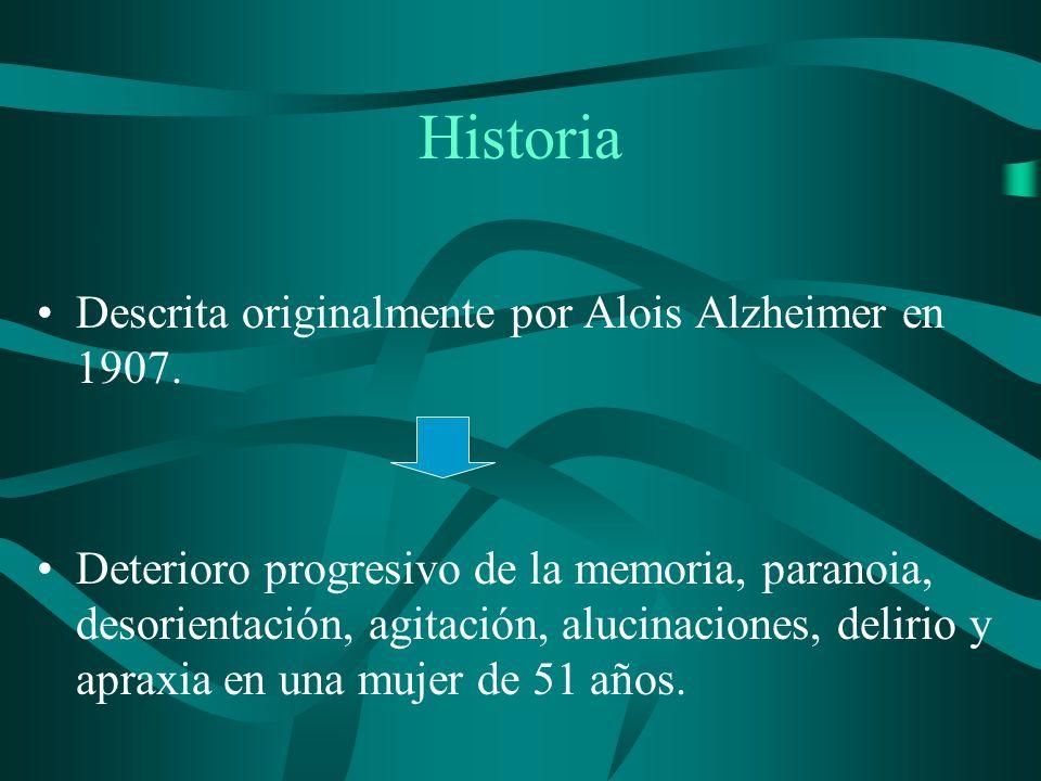 Historia Descrita originalmente por Alois Alzheimer en 1907.