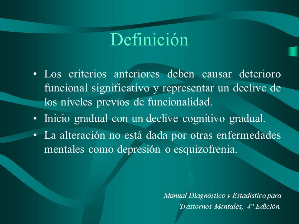 Definición Los criterios anteriores deben causar deterioro funcional significativo y representar un declive de los niveles previos de funcionalidad.