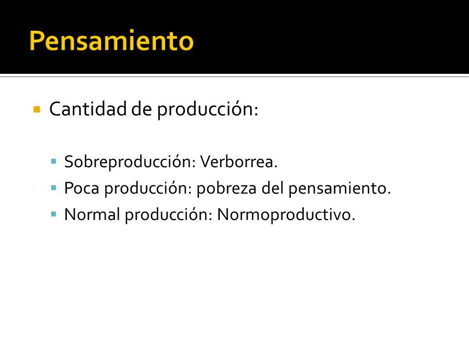 Pensamiento Cantidad de producción: Sobreproducción: Verborrea.