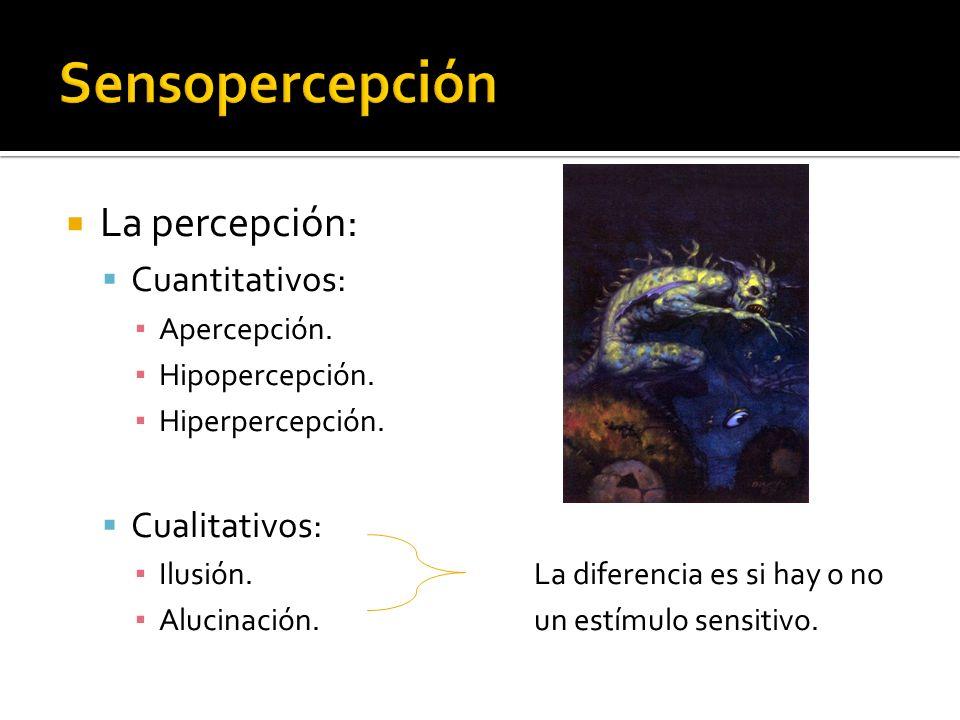 Sensopercepción La percepción: Cuantitativos: Cualitativos: