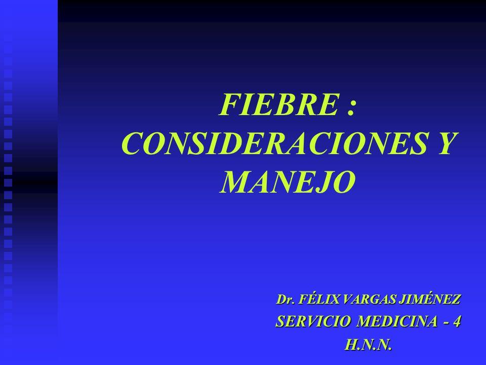 FIEBRE : CONSIDERACIONES Y MANEJO