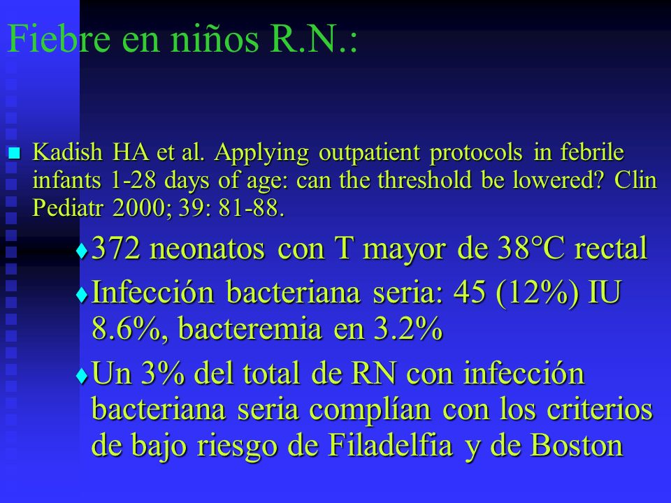 Fiebre en niños R.N.: 372 neonatos con T mayor de 38°C rectal