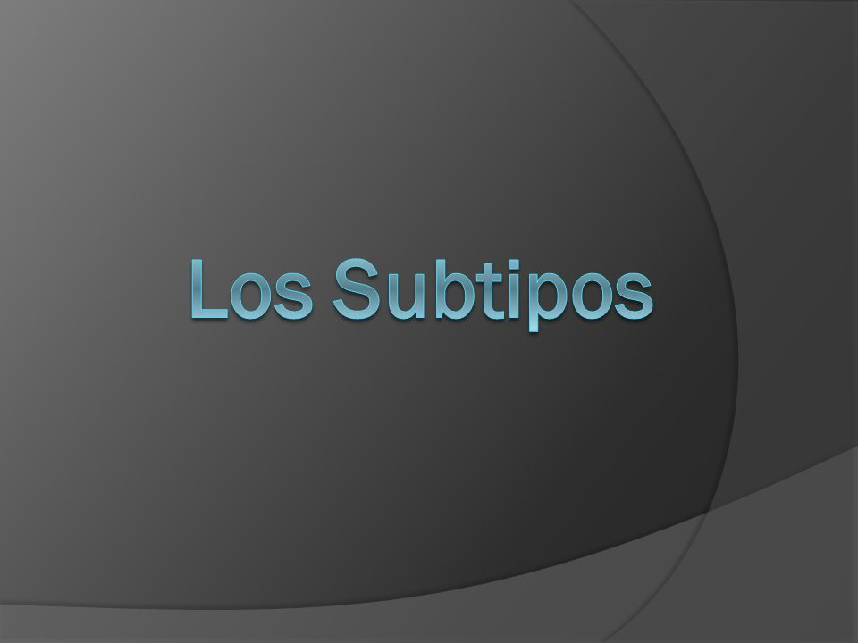 Los Subtipos
