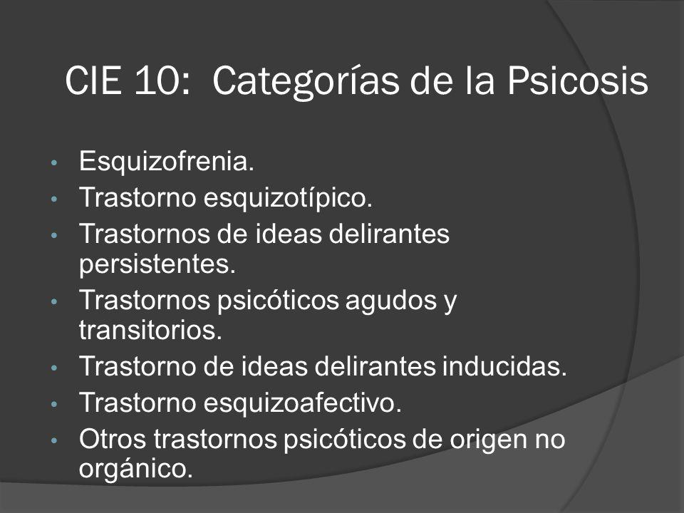 CIE 10: Categorías de la Psicosis