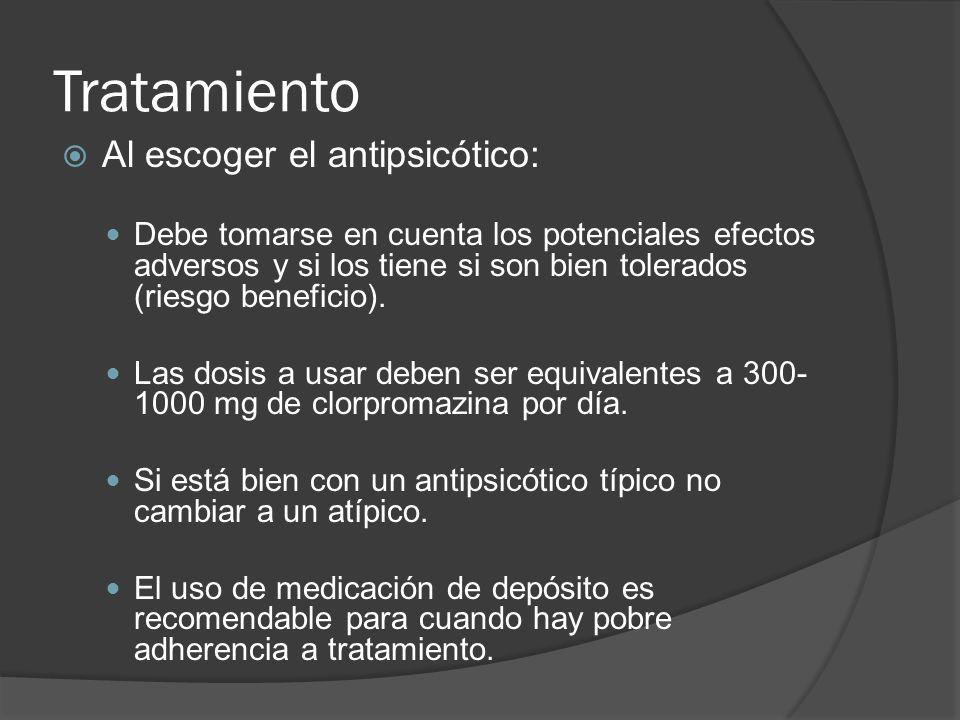 Tratamiento Al escoger el antipsicótico: