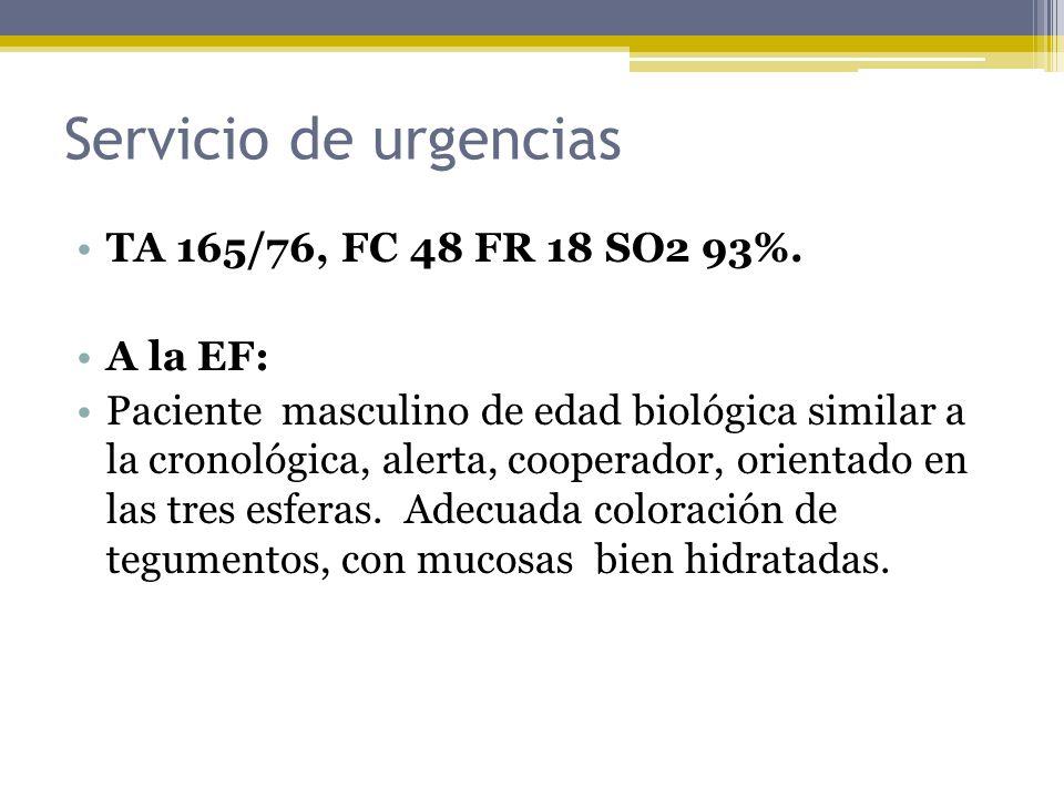 Servicio de urgencias TA 165/76, FC 48 FR 18 SO2 93%. A la EF: