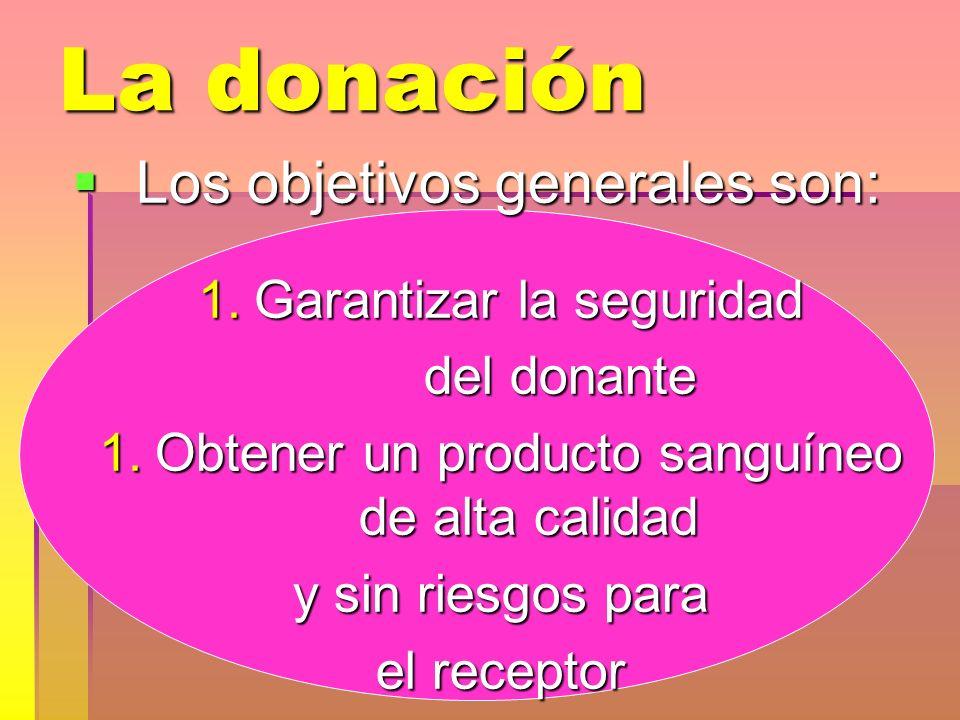 La donación Los objetivos generales son: Garantizar la seguridad
