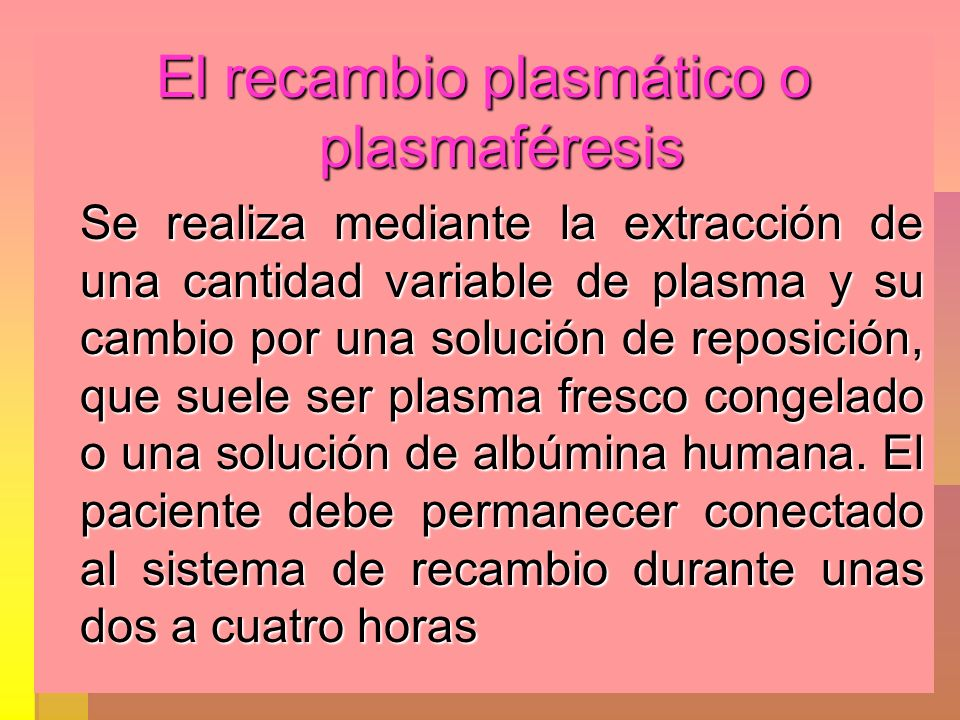 El recambio plasmático o plasmaféresis