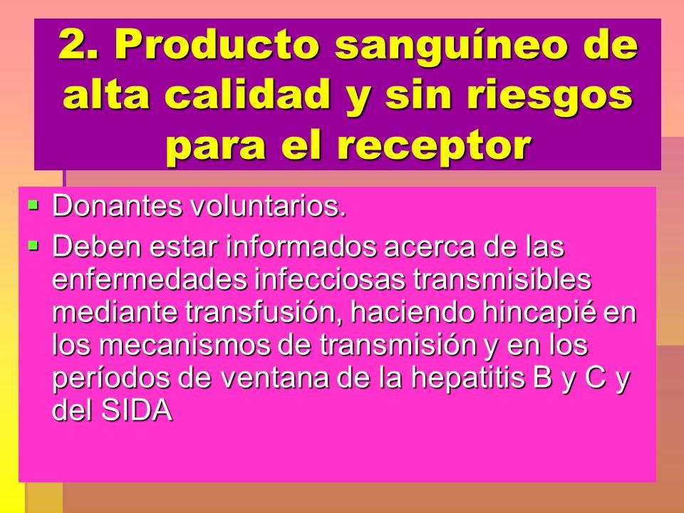 2. Producto sanguíneo de alta calidad y sin riesgos para el receptor