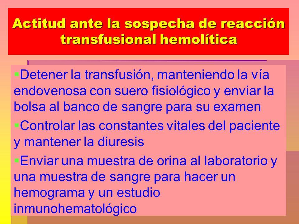 Actitud ante la sospecha de reacción transfusional hemolítica