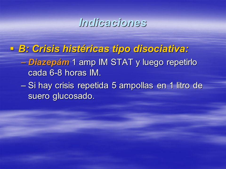 Indicaciones B: Crisis histéricas tipo disociativa: