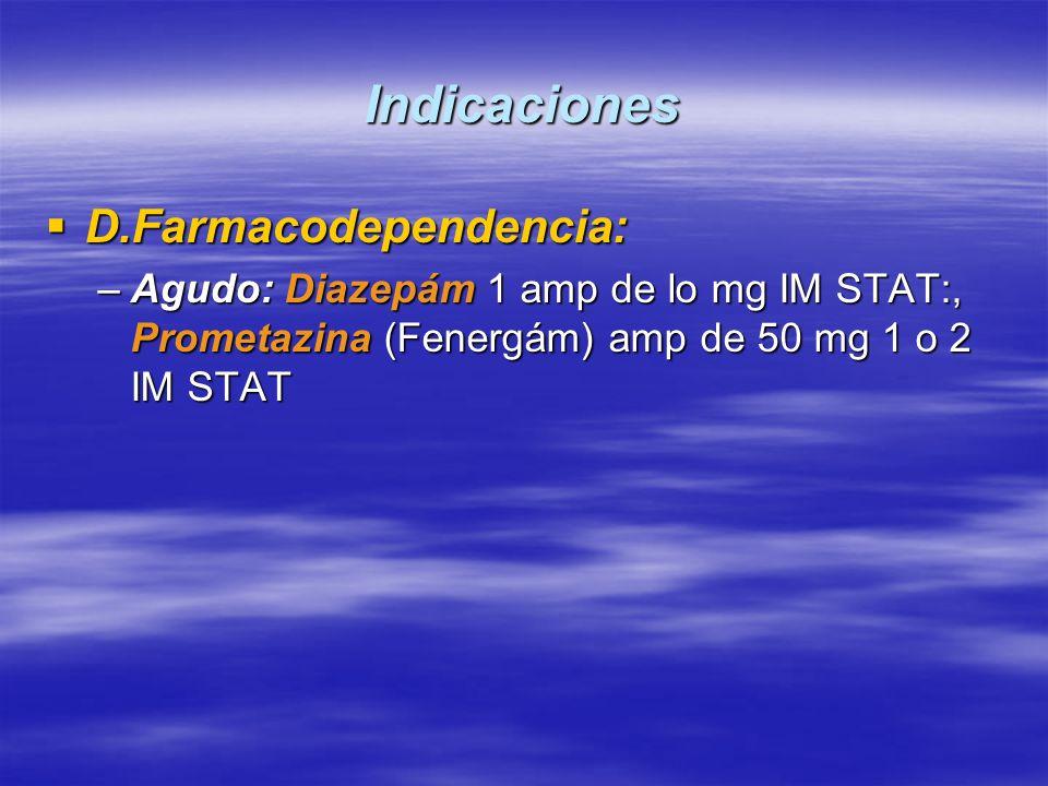 Indicaciones D.Farmacodependencia: